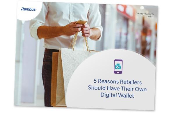 """Five reasons retailers should have their own digital wallet"" covershot"