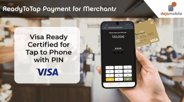 Dejamobile ReadyToTap for Merchants Visa Certified Tap to Phone with PIN